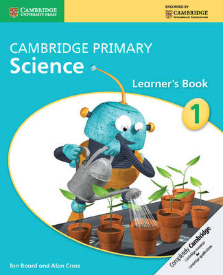 Cambridge Primary Science Stage 1 Learner's Book by Jon Board, Alan Cross
