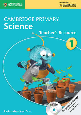 Cambridge Primary Science Stage 1 Teacher's Resource with CD-ROM by Jon Board, Alan Cross