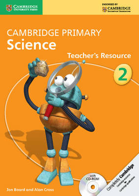 Cambridge Primary Science Stage 2 Teacher's Resource by Jon Board, Alan Cross
