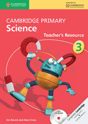 Cambridge Primary Science Stage 3 Teacher's Resource by Jon Board, Alan Cross