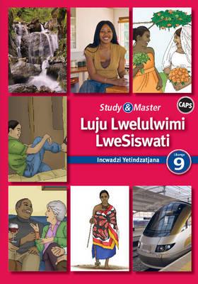 Study and Master Luju Lwelulwimi LweSiswati Libanga 9 CAPS Incwadzi Yetindzatjana 1 (Reader 1) by Jabulile Fakude, Ntokozo Khumalo, Simeon Simelane