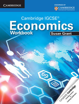 Cambridge IGCSE Economics Workbook by Susan J. Grant