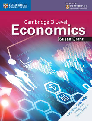 Cambridge O Level Economics Student's Book by Susan J. Grant