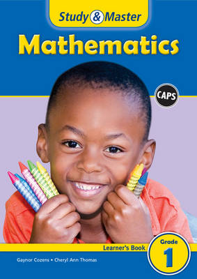 Study and Master Mathematics Grade 1 Caps Learner's Book by Gaynor Cozens, Cheryl Ann Thomas
