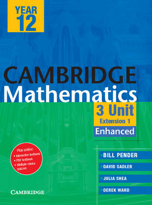 Cambridge 3 Unit Mathematics Year 12 Enhanced Version by William Pender, David Saddler, Julia Shea, Derek Ward