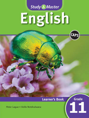 Study & master English: Gr 11: Learner's book First additional language by Peter Lague, Velile Notshulwana