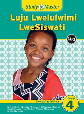 Study and Master Luju Lwelulwimi Lwesiswati Libanga 4 Incwadzi Yathishela (TG) CAPS by Balebugiye Mashigo, Khabonina Simelane