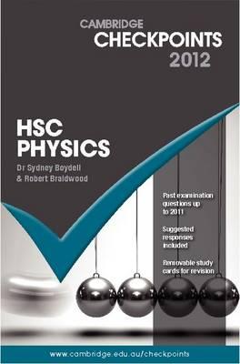 Cambridge Checkpoints HSC Physics 2012 by Sydney Boydell, Robert Braidwood