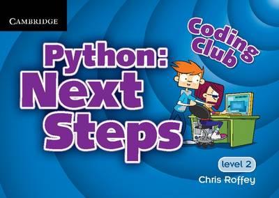 Coding Club Python: Next Steps Level 2 by Chris Roffey