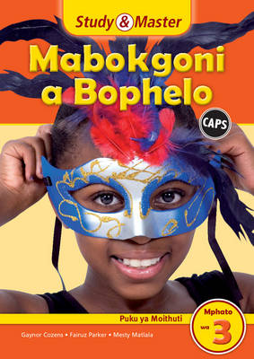 Study & master mabokgoni a bophelo: Gr 3: Learner's book by