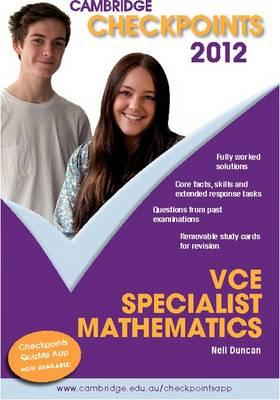 Cambridge Checkpoints VCE Specialist Mathematics 2012 by Neil Duncan