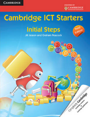 Cambridge ICT Starters: Initial Steps by Jill Jesson, Graham Peacock