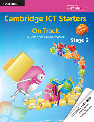 Cambridge ICT Starters: on Track, Stage 2 by Jill Jesson, Graham Peacock
