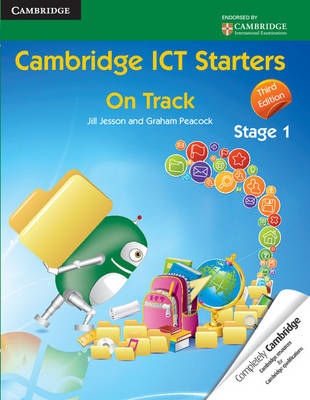 Cambridge ICT Starters: on Track, Stage 1 by Jill Jesson, Graham Peacock