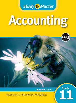 Study and Master Accounting Grade 11 CAPS Teacher's Guide by Elsabe Conradie, Derek Kirsch, Mandy Moyce