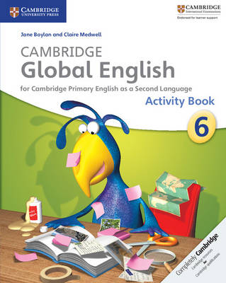Cambridge Global English Stage 6 Activity Book by Jane Boylan, Claire Medwell