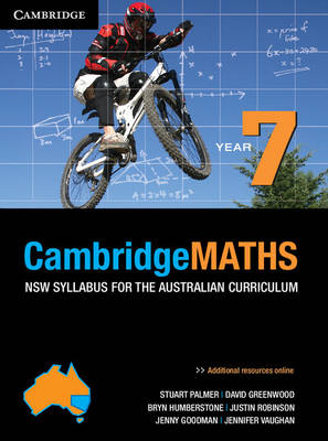 Cambridge Mathematics NSW Syllabus for the Australian Curriculum Year 7 by Stuart Palmer, David Greenwood, Bryn Humberstone, Justin Robinson