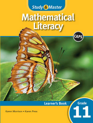 Study and Master Mathematical Literacy Grade 11 CAPS Learner's Book by Karen Press, Karen Morrison