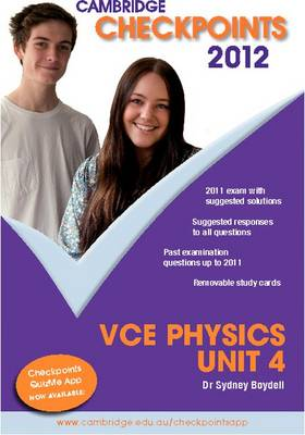 Cambridge Checkpoints VCE Physics Unit 4 2012 by Sydney Boydell