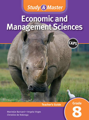 Study and Master Economic and Business Management Grade 8 for CAPS Teacher's Guide by Marietjie Barnard, Angela Voges, Christine de Nobrega