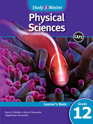 Study and Master Physical Sciences Grade 12 CAPS Learner's Book by Karin H. Kelder, Derick Govender, Jagathesan Govender