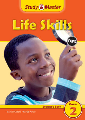 Study and Master Life Skills Grade 2 Caps Learner's Book by Gaynor Cozens, Fairuz Parker