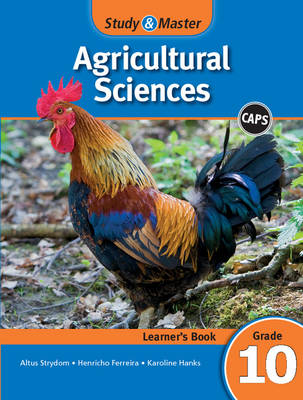 Study and Master Agricultural Sciences Grade 10 Caps Learner's Book by Altus Strydom, Henricho Ferreira, Karoline Hanks