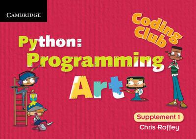 Coding Club Python: Programming Art Supplement 1 by Chris Roffey
