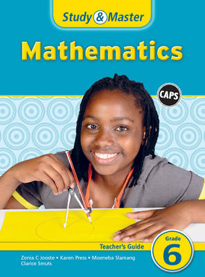 Study and Master Mathematics Grade 6 CAPS Teacher's Guide by Karen Press, Moeneba Slamang, Zonia Charlotte Jooste, Clarice Smuts