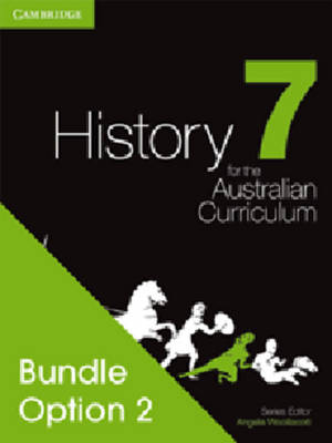 History for the Australian Curriculum Year 7 Bundle 2 by Angela Woollacott, Michael Adcock, Helen Butler, Richard Malone