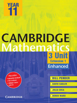 Cambridge 3 Unit Mathematics Year 11 Enhanced Version by William Pender, David Saddler, Julia Shea, Derek Ward