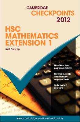 Cambridge Checkpoints HSC Mathematics Extension 1 2012 by Neil Duncan