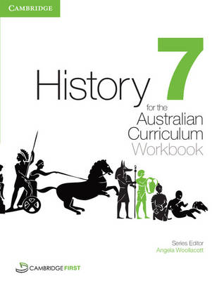 History for the Australian Curriculum Year 7 Workbook by Angela Woollacott, Stephen Catton, Stephanie Price, Luis Siddall