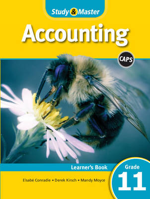 Study and Master Accounting Grade 11 CAPS Learner's Book by Elsabe Conradie, Derek Kirsch, Mandy Moyce