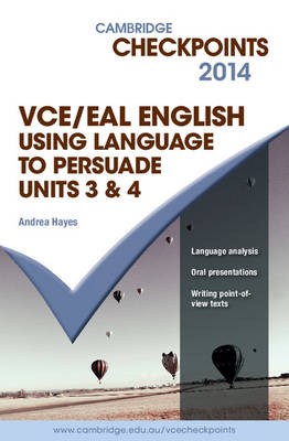 Cambridge Checkpoints VCE English/EAL Using Language to Persuade by Andrea Hayes