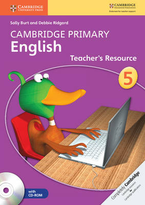 Cambridge Primary English Stage 5 Teacher's Resourse Book with CD-ROM by Sally Burt, Debbie Ridgard