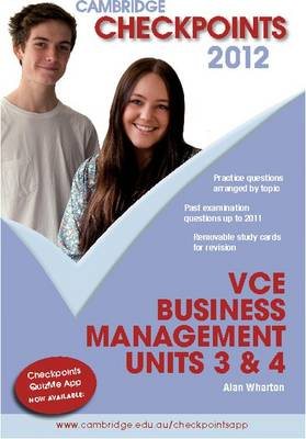 Cambridge Checkpoints VCE Business Management Units 3&4 2012 by Alan Wharton