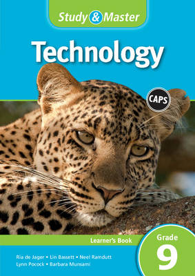 Study and Master Technology Grade 9 for CAPS Learner's Book by Ria De Jager, Lin Bassett, Neel Ramdutt, Lynn Pocock