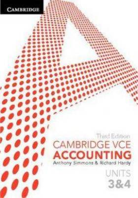 Cambridge VCE Accounting Units 3&4 by Anthony Simmons, Richard Hardy