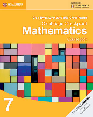 Cambridge Checkpoint Mathematics Coursebook 7 by Greg Byrd, Lynn Byrd, Chris Pearce