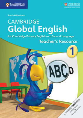 Cambridge Global English Stage 1 Teacher's Resource by Annie Altamirano, Caroline Linse, Elly Schottman