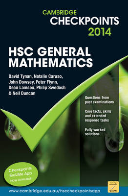 Cambridge Checkpoints HSC General Mathematics 2014-16 by Neil Duncan, David Tynan, Natalie Caruso, John Dowsey