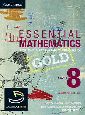 Essential Gold Mathematics for the Australian Curriculum Year 8 by David Greenwood, Bryn Humberstone, Justin Robinson, Jenny Goodman