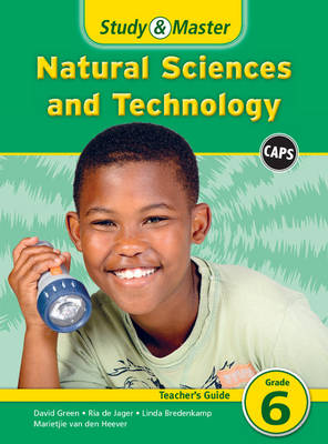 Study & master natural sciences and technology : Gr 6: Teacher's guide by