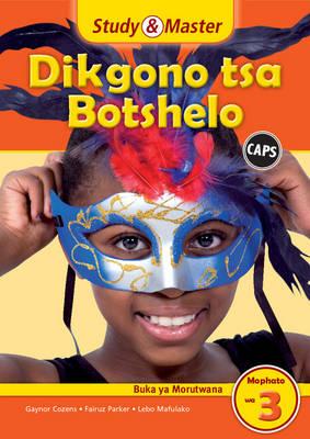 Study & master dikgono tsa botshelo: Gr 3: Learner's book by