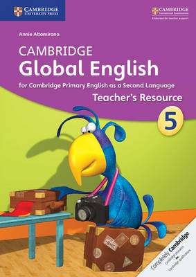 Cambridge Global English Stage 5 Teacher's Resource by Annie Altamirano