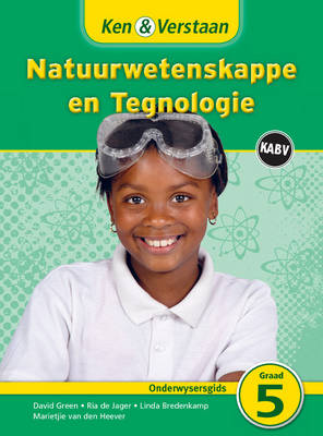 Study and Master Natural Sciences and Technology Grade 5 CAPS Teacher's Guide Afrikaans Translation by David Green, Ria De Jager, Linda Bredenkamp, Marietjie van den Heever