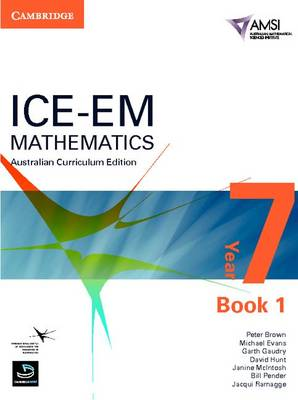 ICE-EM Mathematics Australian Curriculum Edition Year 7 Book 1 by Peter Brown, Michael Evans, Garth Gaudry, David Hunt