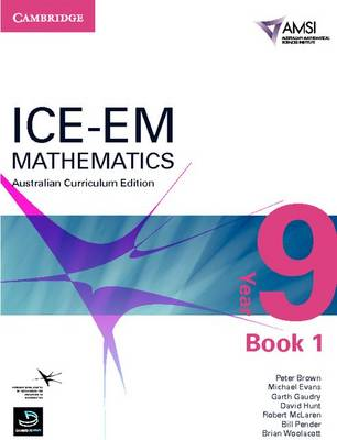 ICE-EM Mathematics Australian Curriculum Edition Year 9 Book 1 by Peter Brown, Michael Evans, Garth Gaudry, David Hunt