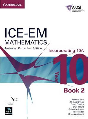 ICE-EM Mathematics Australian Curriculum Edition Year 10 Incorporating 10A Book 2 by Peter Brown, Michael Evans, Garth Gaudry, David Hunt